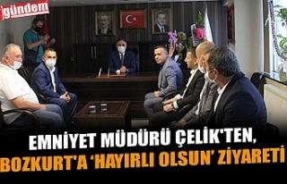 EMNİYET MÜDÜRÜ ÇELİK'TEN BOZKURT'A...