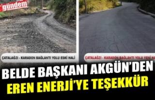 EREN ENERJİ, ÇATALAĞZI- KARADON BAĞLANTI YOLUNUN...