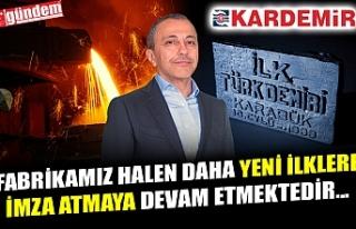 KARDEMİR Y.K. BAŞKANI YOLBULAN'IN 'İLK...