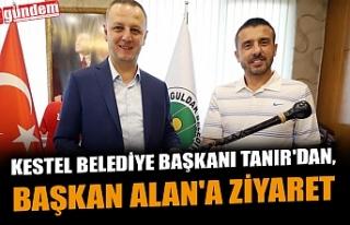 KESTEL BELEDİYE BAŞKANI TANIR'DAN, BAŞKAN...