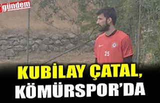 KUBİLAY ÇATAL, ZONGULDAK KÖMÜRSPOR'A TRANSFER...