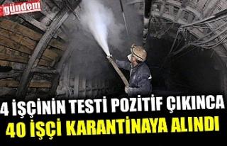 MADEN OCAĞINDA 4 İŞÇİNİN TEST SONUCU POZİTİF...