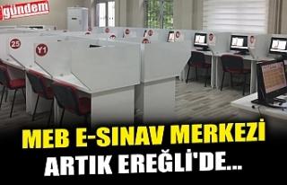 MEB E-SINAV MERKEZİ ARTIK EREĞLİ'DE