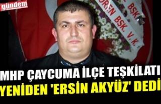 MHP ÇAYCUMA İLÇE TEŞKİLATI YENİDEN 'ERSİN...