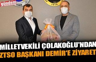 MİLLETVEKİLİ ÇOLAKOĞLU'NDAN ZTSO BAŞKANI...