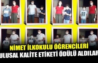 NİMET İLKOKULU ÖĞRENCİLERİ ULUSAL KALİTE ETİKETİ...