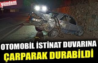 OTOMOBİL İSTİNAT DUVARINA ÇARPARAK DURABİLDİ