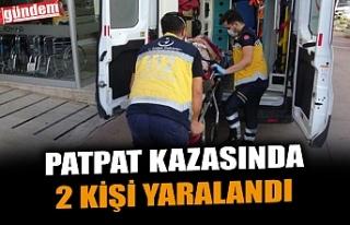 PATPAT KAZASINDA 2 KİŞİ YARALANDI