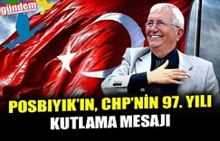 POSBIYIK, CHP'NİN KURULUŞUNUN 97. YILINI KUTLADI