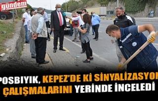 POSBIYIK, KEPEZ YOLUNDAKİ SİNYALİZASYON ÇALIŞMALARINI...