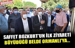 SAFFET BOZKURT'UN İLK ZİYARETİ BÜYÜDÜĞÜ...