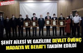 ŞEHİT AİLESİ VE GAZİLERE DEVLET ÖVÜNÇ MADALYA...