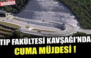 TIP FAKÜLTESİ KAVŞAĞI'NDA CUMA MÜJDESİ...