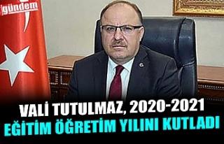 VALİ TUTULMAZ, 2020-2021 EĞİTİM ÖĞRETİM YILINI...