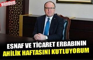 VALİ TUTULMAZ, AHİLİK HAFTASI'NI KUTLADI