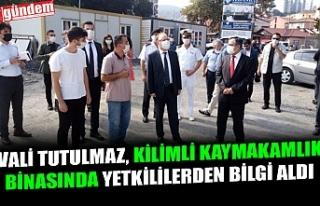 VALİ TUTULMAZ, KİLİMLİ KAYMAKAMLIK BİNASINDA...