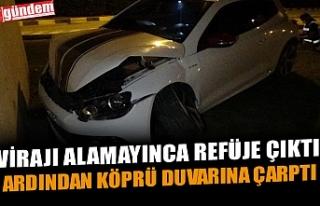 VİRAJI ALAMAYINCA REFÜJE ÇIKTI, ARDINDAN KÖPRÜ...