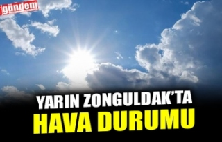 YARIN ZONGULDAK'TA HAVA DURUMU
