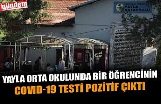 YAYLA ORTA OKULUNDA BİR ÖĞRENCİNİN COVID-19 TESTİ...