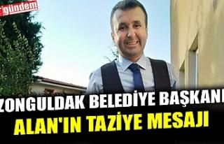 ZONGULDAK BELEDİYE BAŞKANI ALAN'IN TAZİYE...