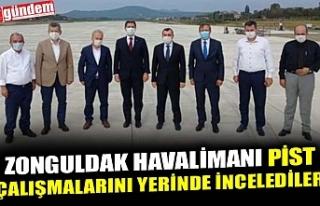 ZONGULDAK HAVALİMANI PİST ÇALIŞMALARINI YERİNDE...