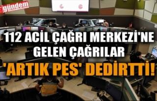 112 ACİL ÇAĞRI MERKEZİ'NE GELEN ÇAĞRILAR...