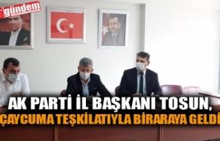 AK PARTİ İLE BAŞKANI TOSUN, ÇAYCUMA TEŞKİLATIYLA...