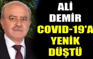 ALİ DEMİR COVID-19'A YENİK DÜŞTÜ