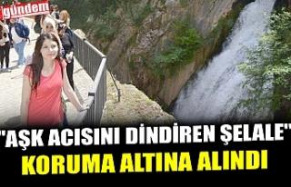 """""""AŞK ACISINI DİNDİREN ŞELALE"""" KORUMA..."""