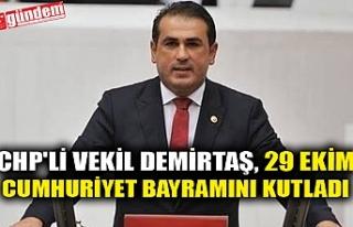 CHP;'Lİ VEKİL DEMİRTAŞ, 29 EKİM CUMHURİYET...