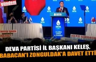 DEVA PARTİSİ İL BAŞKANI KELEŞ, BABACAN'I...