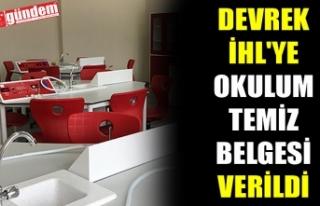 DEVREK İHL'YE OKULUM TEMİZ BELGESİ VERİLDİ