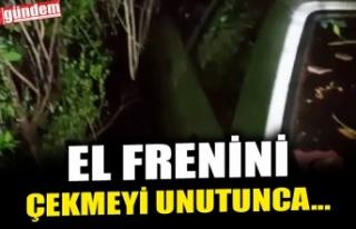 EL FRENİNİ ÇEKMEYİ UNUTUNCA...