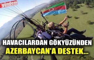 HAVACILARDAN GÖKYÜZÜNDEN AZERBAYCAN'A DESTEK...