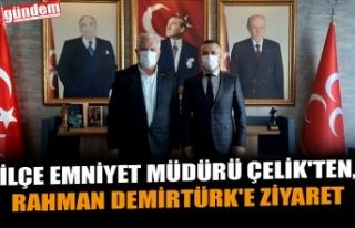 İLÇE EMNİYET MÜDÜRÜ ÇELİK'TEN, DEMİRTÜRK'E...