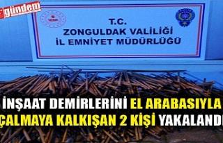 İNŞAAT DEMİRLERİNİ EL ARABASIYLA ÇALMAYA KALKIŞAN...