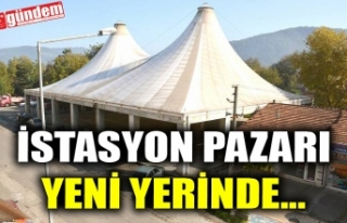 İSTASYON PAZARI YENİ YERİNDE...