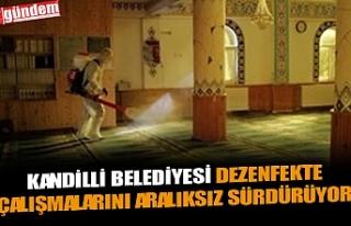 KANDİLLİ BELEDİYESİ DEZENFEKTE ÇALIŞMALARINI...