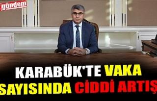 KARABÜK'TE VAKA SAYISINDA CİDDİ ARTIŞ
