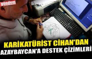 KARİKATÜRİST CİHAN'DAN AZAYBAYCAN'A...