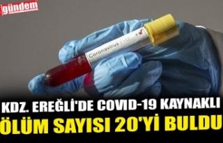 KDZ. EREĞLİ'DE COVID-19 KAYNAKLI ÖLÜM SAYISI...