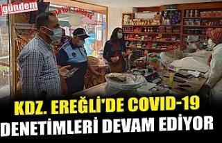 KDZ. EREĞLİ'DE COVID-19 DENETİMLERİ DEVAM...