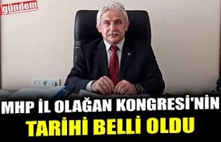 MHP İL OLAĞAN KONGRESİ'NİN TARİHİ BELLİ...