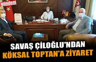 SAVAŞ ÇİLOĞLU'NDAN KÖKSAL TOPTAN'A...