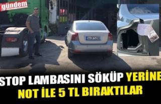 STOP LAMBASINI SÖKÜP YERİNE NOT İLE 5 TL BIRAKTILAR