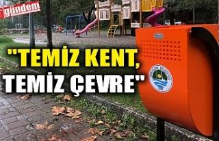 """""""TEMİZ KENT, TEMİZ ÇEVRE"""""""