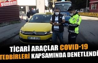 TİCARİ ARAÇLAR COVID-19 TEDBİRLERİ KAPSAMINDA...