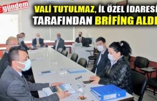 VALİ TUTULMAZ, İL ÖZEL İDARESİ TARAFINDAN BRİFİNG...