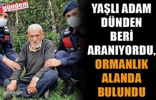 YAŞLI ADAM DÜNDEN BERİ ARANIYORDU, ORMANLIK ALANDA...