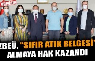 """ZBEÜ, """"SIFIR ATIK BELGESİ"""" ALMAYA HAK..."""